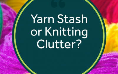 Yarn Stash or Knitting Clutter
